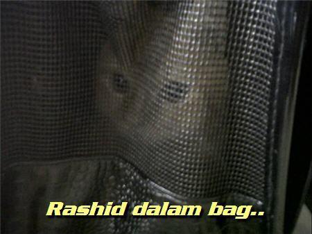 Rashid dalam bag..
