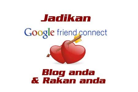 Tutorial: Jadikan Google Friend Connect Sayang Blog Anda & Rakan Anda