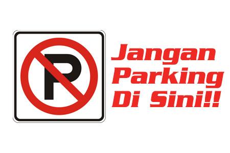 Amaran! Jangan Parking Di Sini