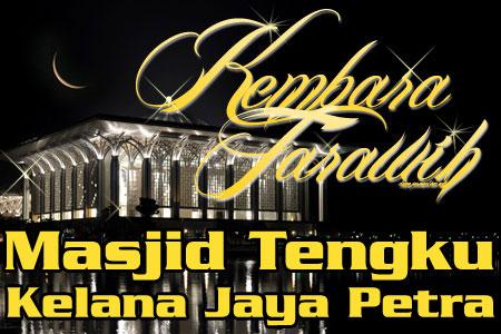 Kembara Tarawih: Masjid Tengku Kelana Jaya Petra